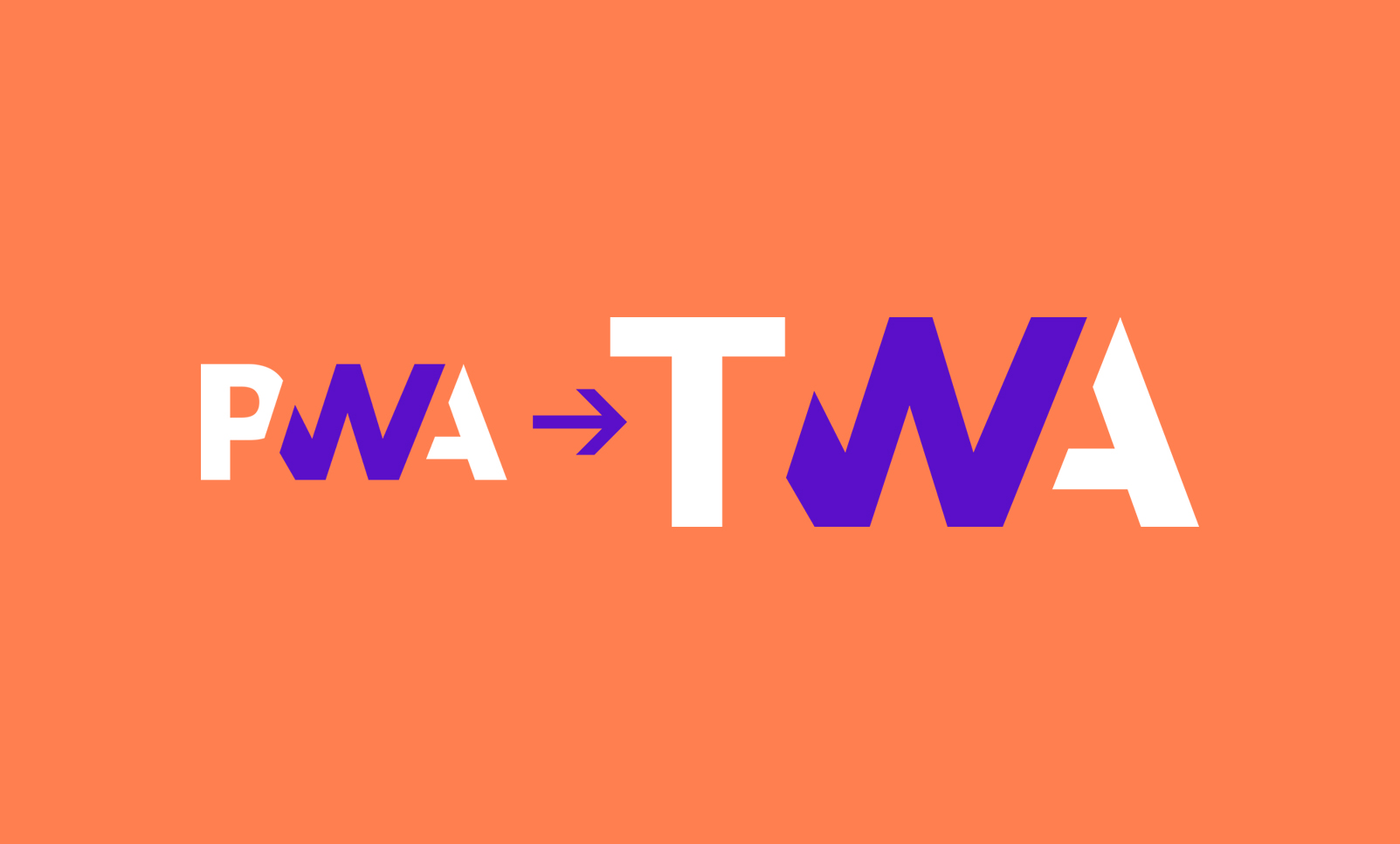 What are PWA and TWA
