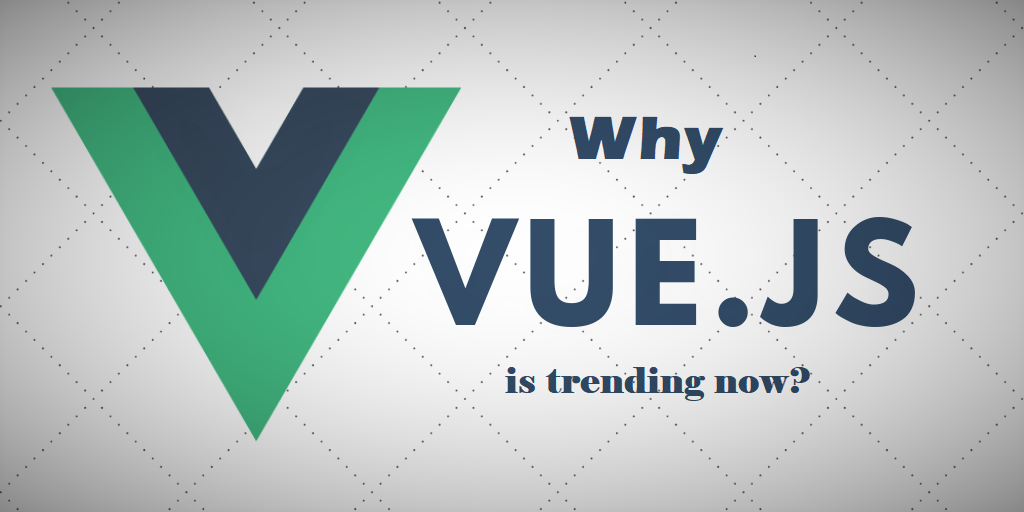 Why Vue Js is trending now
